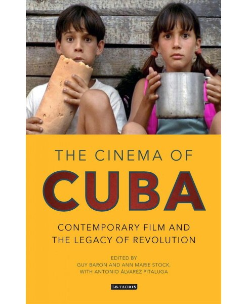 Cinema of Cuba : Contemporary Film and the Legacy of Revolution -  (Hardcover) - image 1 of 1