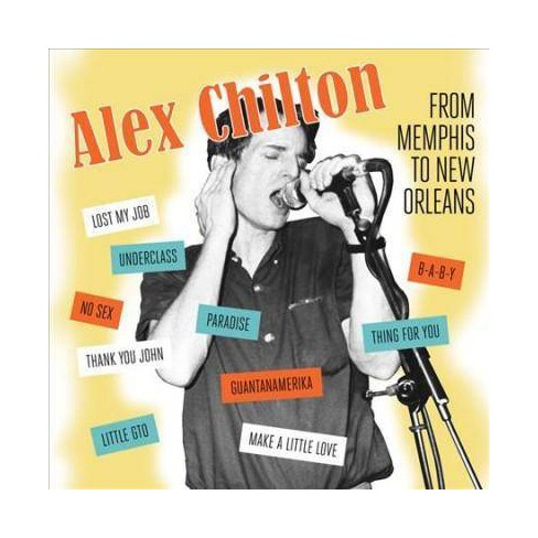 Alex Chilton - From Memphis to New Orleans (CD) - image 1 of 1