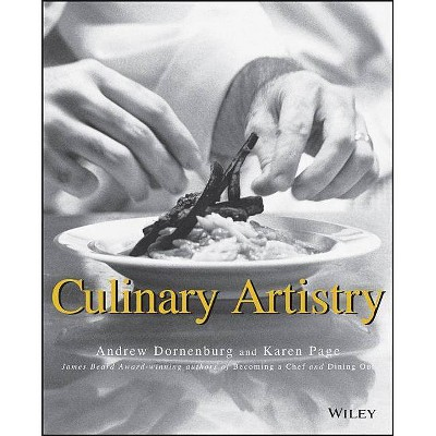 Culinary Artistry - by  Andrew Dornenburg & Karen Page (Paperback)