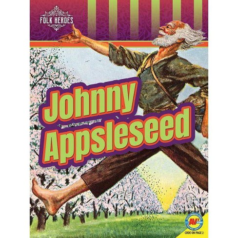 Johnny Appleseed - (Folk Heroes) by  Janeen R Adil (Paperback) - image 1 of 1