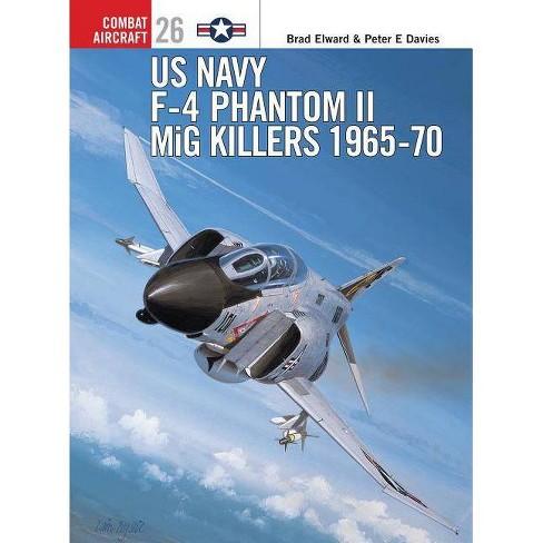 US Navy F-4 Phantom II MiG Killers - (Combat Aircraft) by  Brad Elward (Paperback) - image 1 of 1