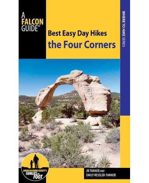 Falcon Guide Best Easy Day Hikes the Four Corners (Paperback) (J. D. Tanner & Emily Ressler-Tanner) - image 1 of 1