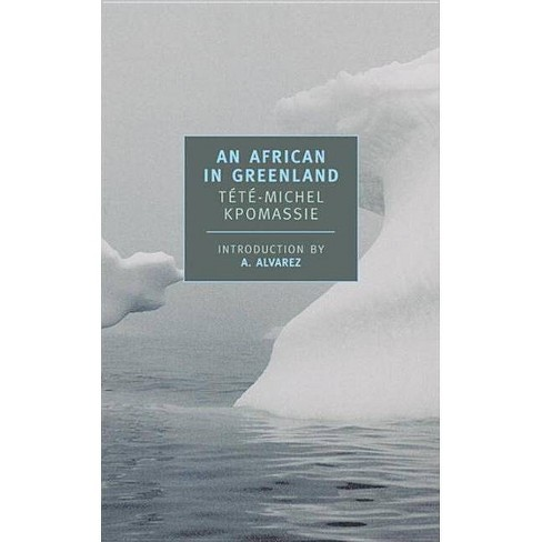 An African in Greenland - (New York Review Books Classics) by  Tete-Michel Kpomassie (Paperback) - image 1 of 1