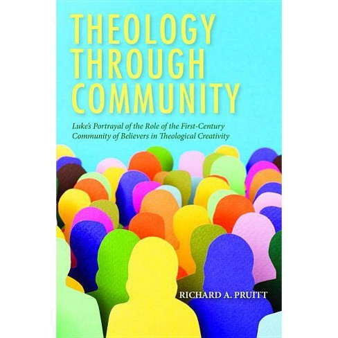 Theology Through Community - by  Richard a Pruitt (Paperback) - image 1 of 1