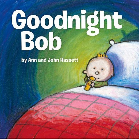 Goodnight Bob - by  Ann Hassett (Hardcover) - image 1 of 1