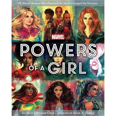 Powers of a Girl : 65 Marvel Women Who Punched the Sky & Changed the Universe - (Hardcover) - by Lorraine Cink