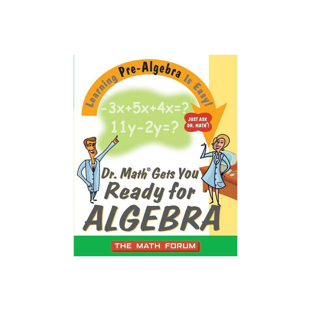 Dr. Math Gets You Ready for Algebra - (Paperback)