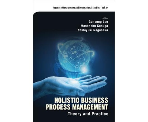 Holistic Business Process Management : Theory and Practice (Hardcover) - image 1 of 1