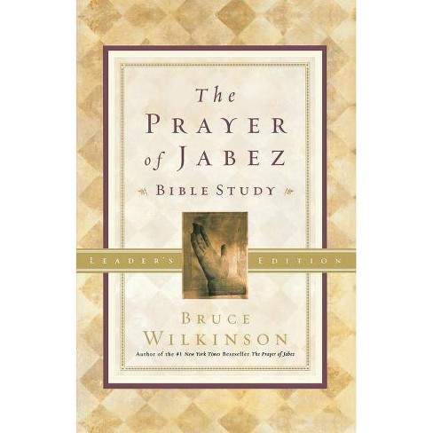 The Prayer of Jabez Bible Study Leader's Edition - by  Bruce Wilkinson (Paperback) - image 1 of 1