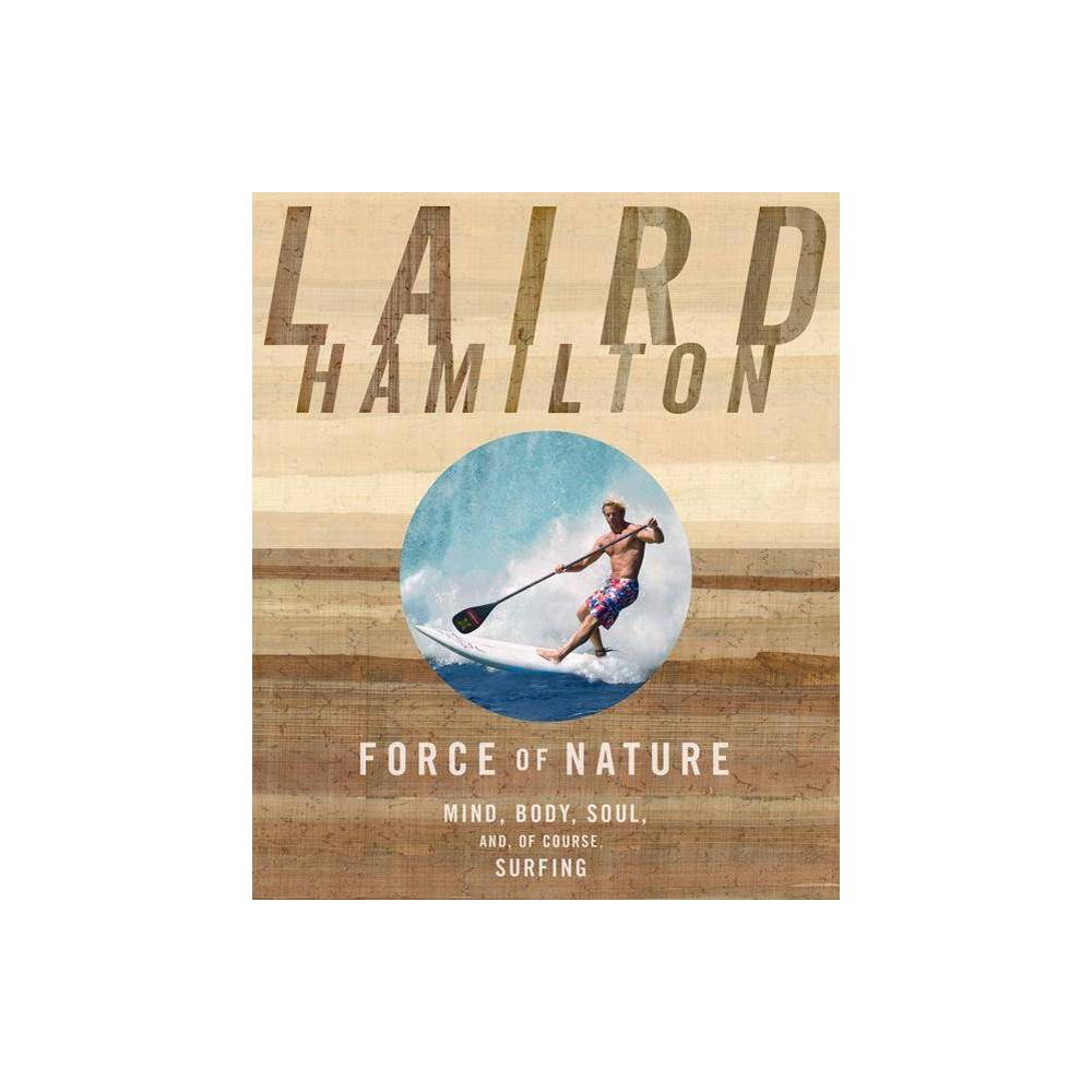 Force Of Nature By Laird Hamilton Paperback