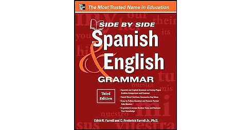 Side By Side Spanish & English Grammar (Bilingual) (Paperback) (Edith R. Farrell & C. Frederick Farrell) - image 1 of 1