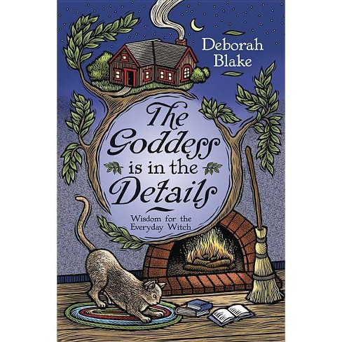 The Goddess Is in the Details - by  Deborah Blake (Paperback) - image 1 of 1