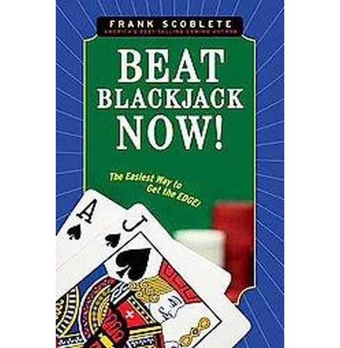 Beat Blackjack Now! : The Easiest Way to Get the Edge! (Paperback) (Frank Scoblete) - image 1 of 1