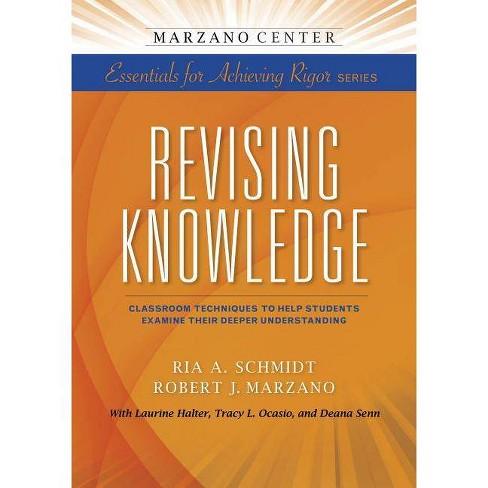 Revising Knowledge - (Marzano Center Essentials for Achieving Rigor) (Paperback) - image 1 of 1