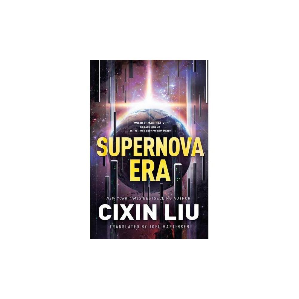 Supernova Era - by Cixin Liu (Hardcover)