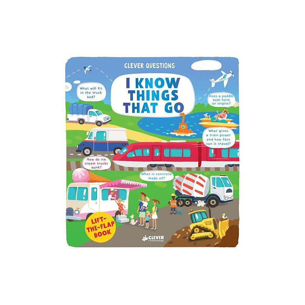 I Know Things That Go Clever Questions Board Book