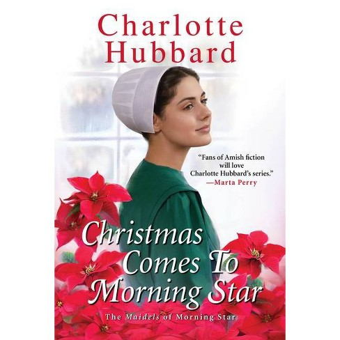 Christmas Comes to Morning Star - (The Maidels of Morning Star) by  Charlotte Hubbard (Paperback) - image 1 of 1