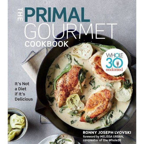 The Primal Gourmet Cookbook - by Ronny Joseph Lvovski (Hardcover) - image 1 of 1