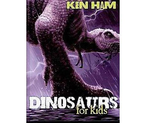 Dinosaurs for Kids (Hardcover) (Ken Ham) - image 1 of 1
