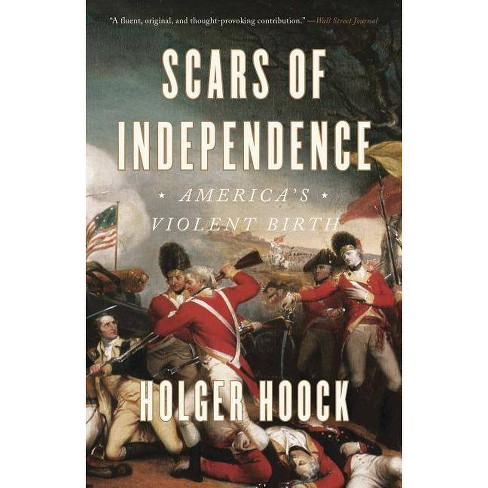 Scars of Independence - by  Holger Hoock (Paperback) - image 1 of 1