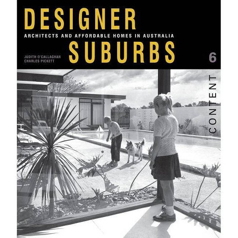 Designer Suburbs - (Content) by  Judith O'Callaghan & Charles Pickett (Paperback) - image 1 of 1