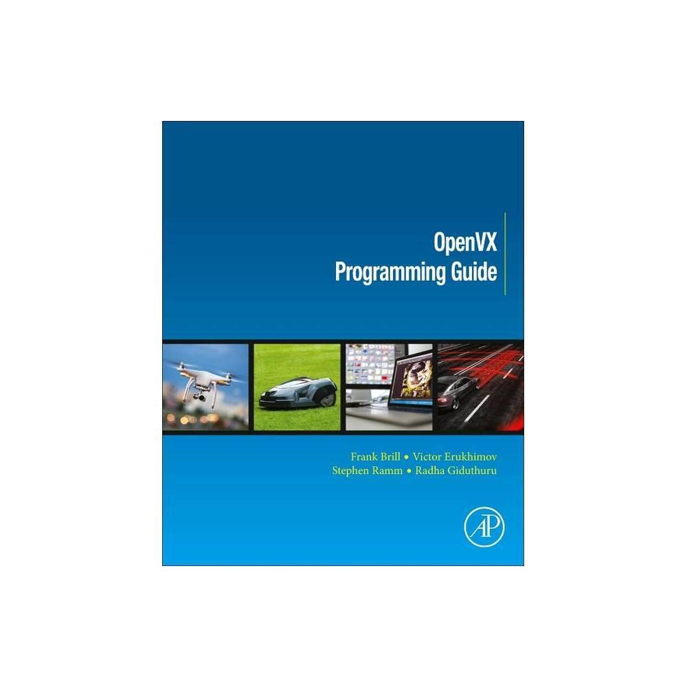 Openvx Programming Guide By Frank Brill Victor Erukhimov Radhakrishna Giduthuri Steve Ramm Paperback