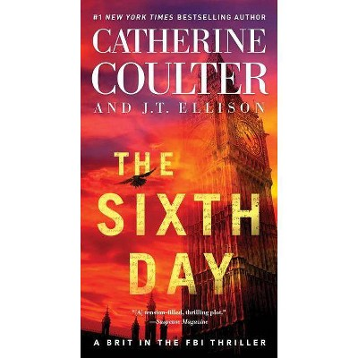 Sixth Day -  (Brit in the FBI) by Catherine Coulter & J. T. Ellison