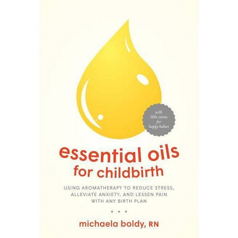 Essential Oils for Childbirth - by  Michaela Boldy (Paperback) - image 1 of 1