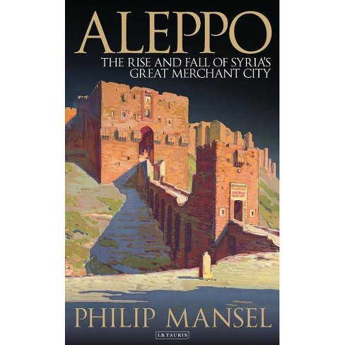 Aleppo - by  Philip Mansel (Paperback) - image 1 of 1
