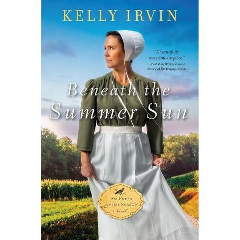 Beneath the Summer Sun - (Every Amish Season Novel) by  Kelly Irvin (Hardcover) - image 1 of 1