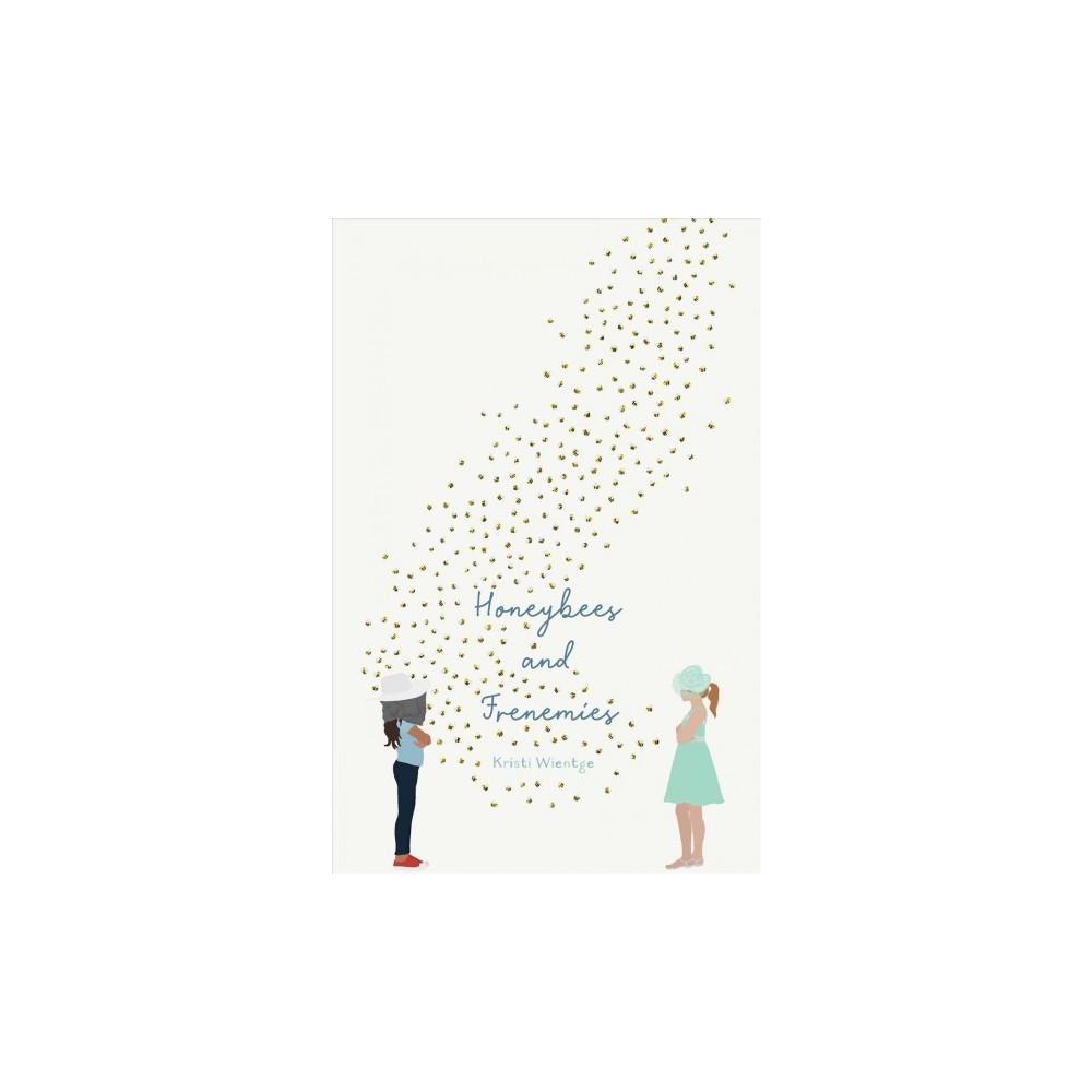 Honeybees and Frenemies - by Kristi Wientge (Hardcover)