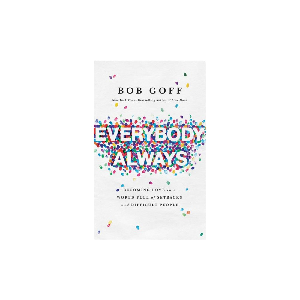 Everybody, Always : Becoming Love in a World Full of Setbacks and Difficult People - Unabridged
