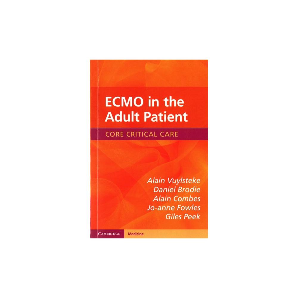 Ecmo in the Adult Patient (Paperback) (M.D. Alain Vuylsteke & M.D. Daniel Brodie & M.D. Alain Combes &