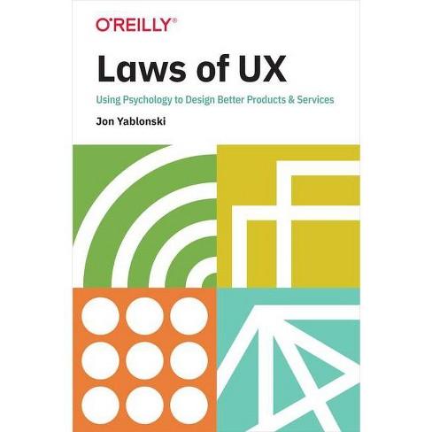 Laws of UX - by  Jon Yablonski (Paperback) - image 1 of 1