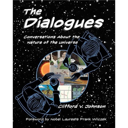 Dialogues : Conversations About the Nature of the Universe -  Reprint by Clifford V. Johnson (Paperback) - image 1 of 1
