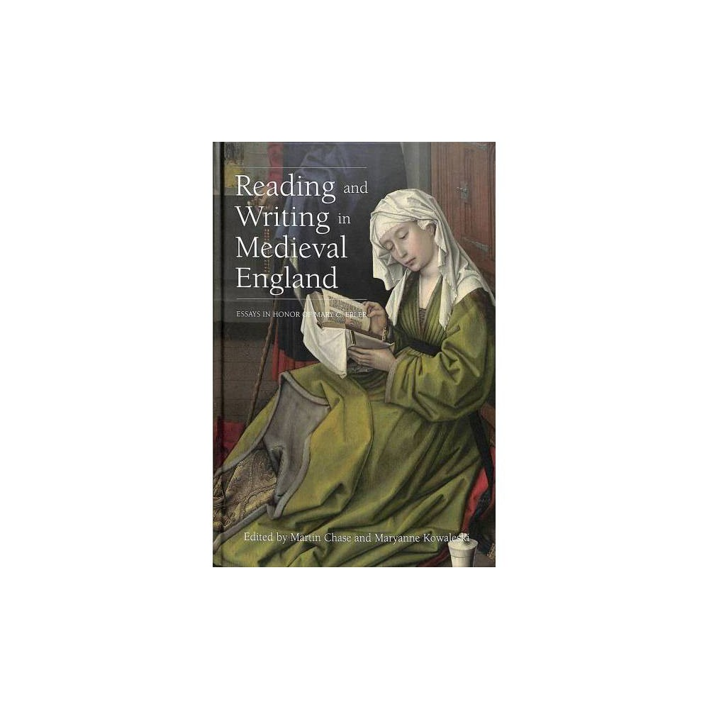Reading and Writing in Medieval England - by Martin Chase (Hardcover)