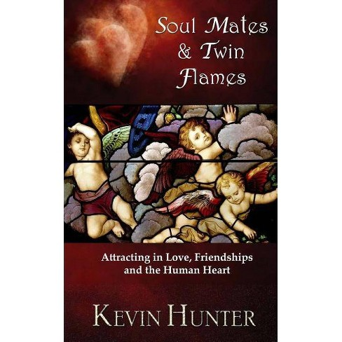 Soul Mates and Twin Flames - by Kevin Hunter (Paperback)