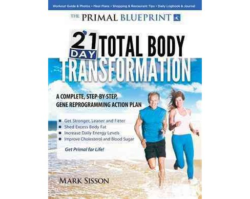 Primal Blueprint 21-Day Total Body Transformation : A Step-by-Step, Gene Reprogramming Action Plan - image 1 of 1