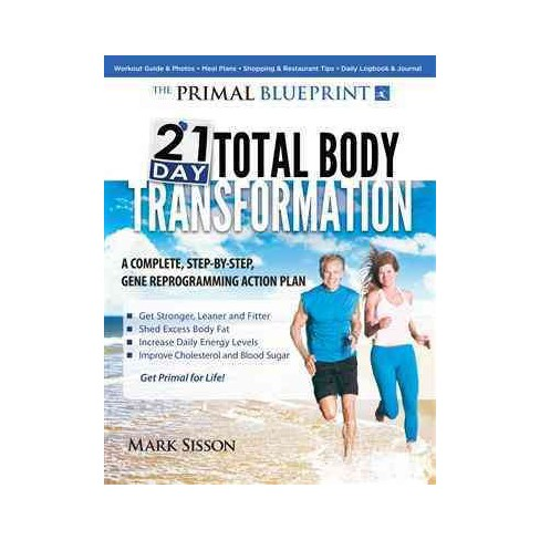 Primal blueprint 21 day total body transformation a step by step about this item malvernweather Choice Image