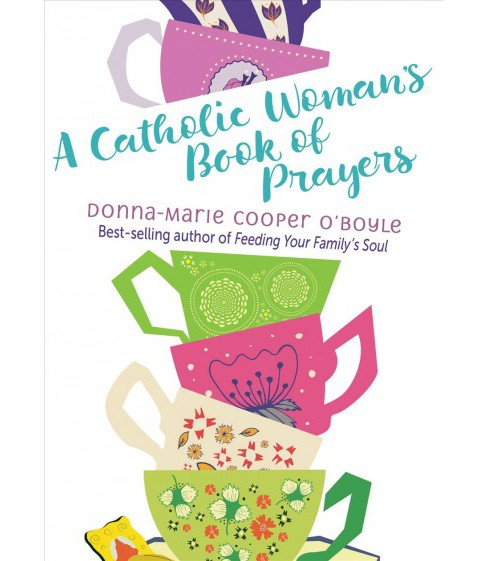 Catholic Woman's Book of Prayers (Paperback) (Donna-Marie Cooper O'Boyle) - image 1 of 1