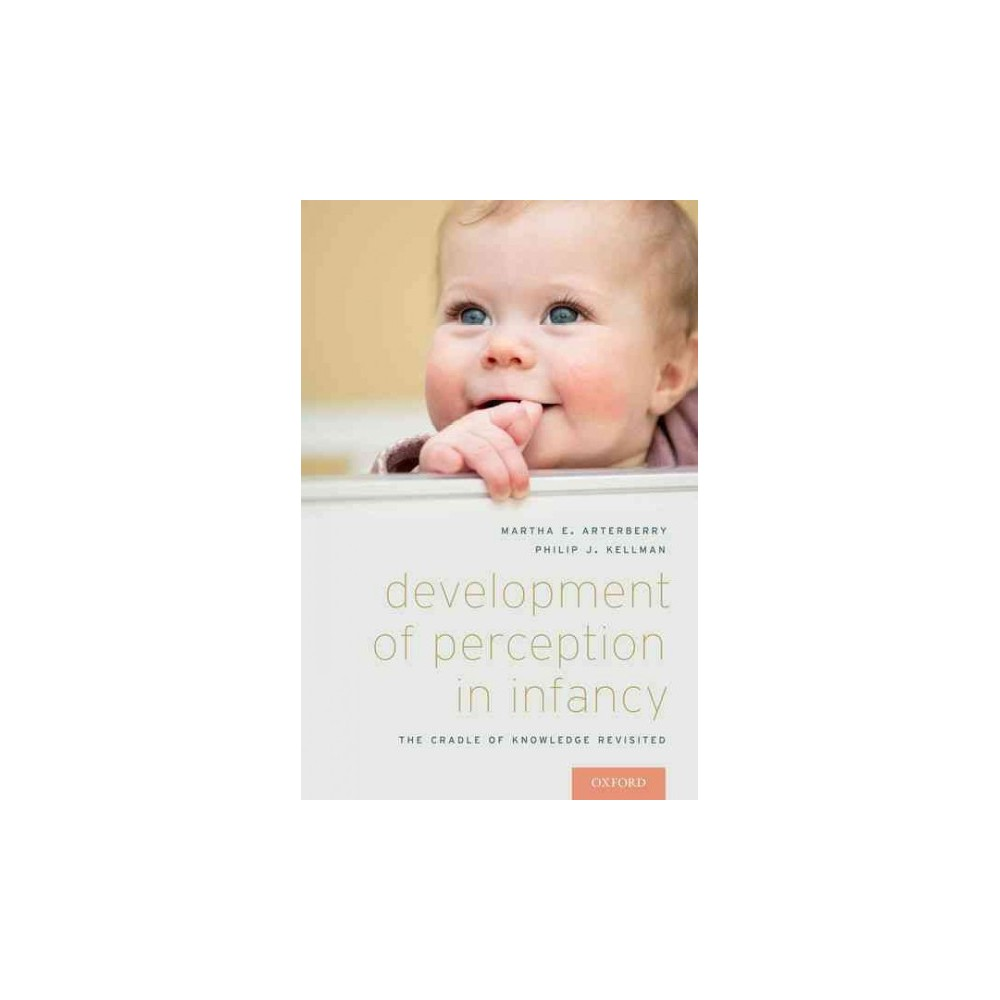 Development of Perception in Infancy : The Cradle of Knowledge Revisited (Paperback) (Martha E.