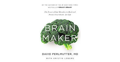 Brain Maker : The Power of Gut Microbes to Heal and Protect Your Brain--for Life (Unabridged) (CD/Spoken - image 1 of 1