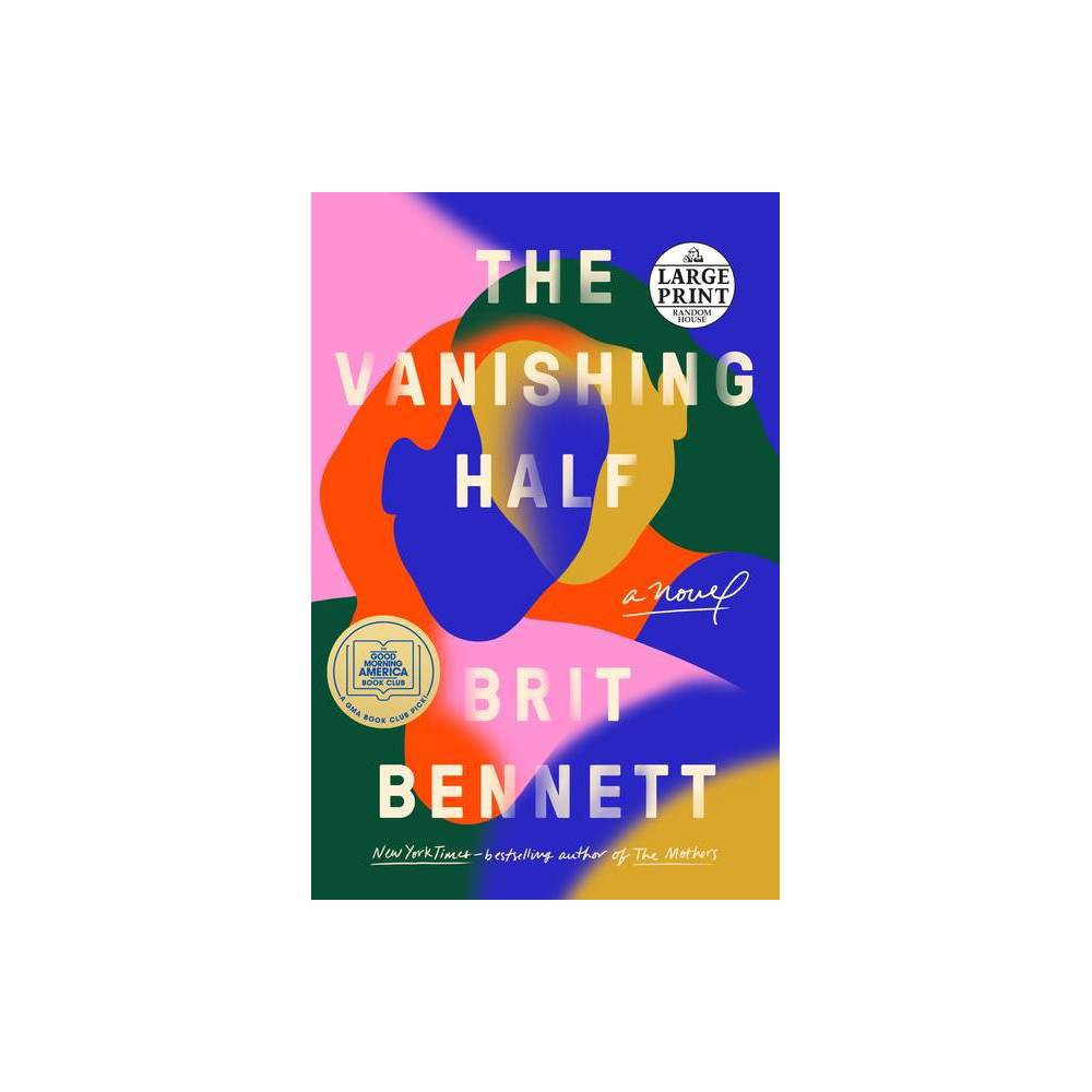 The Vanishing Half - Large Print by Brit Bennett (Paperback) #1 NEW YORK TIMES BESTSELLER A GOOD MORNING AMERICA Book Club Pick!  Bennett's tone and style recalls James Baldwin and Jacqueline Woodson, but it's especially reminiscent of Toni Morrison's 1970 debut novel, The Bluest Eye.  --Kiley Reid, Wall Street Journal  A story of absolute, universal timelessness ...For any era, it's an accomplished, affecting novel. For this moment, it's piercing, subtly wending its way toward questions about who we are and who we want to be....  - Entertainment Weekly From The New York Times-bestselling author of The Mothers, a stunning new novel about twin sisters, inseparable as children, who ultimately choose to live in two very different worlds, one black and one white.The Vignes twin sisters will always be identical. But after growing up together in a small, southern black community and running away at age sixteen, it's not just the shape of their daily lives that is different as adults, it's everything: their families, their communities, their racial identities. Many years later, one sister lives with her black daughter in the same southern town she once tried to escape. The other secretly passes for white, and her white husband knows nothing of her past. Still, even separated by so many miles and just as many lies, the fates of the twins remain intertwined. What will happen to the next generation, when their own daughters' storylines intersect? Weaving together multiple strands and generations of this family, from the Deep South to California, from the 1950s to the 1990s, Brit Bennett produces a story that is at once a riveting, emotional family story and a brilliant exploration of the American history of passing. Looking well beyond issues of race, The Vanishing Half considers the lasting influence of the past as it shapes a person's decisions, desires, and expectations, and explores some of the multiple reasons and realms in which people sometimes feel pulled to live as s