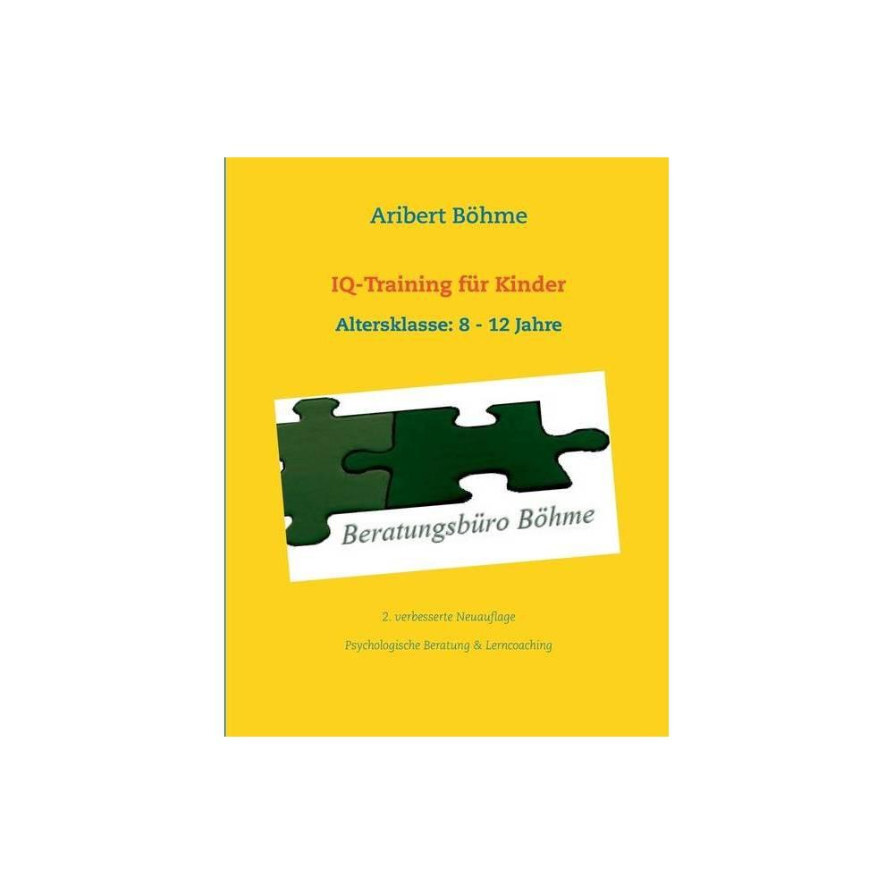 Iq Training F R Kinder By Aribert B Hme Paperback