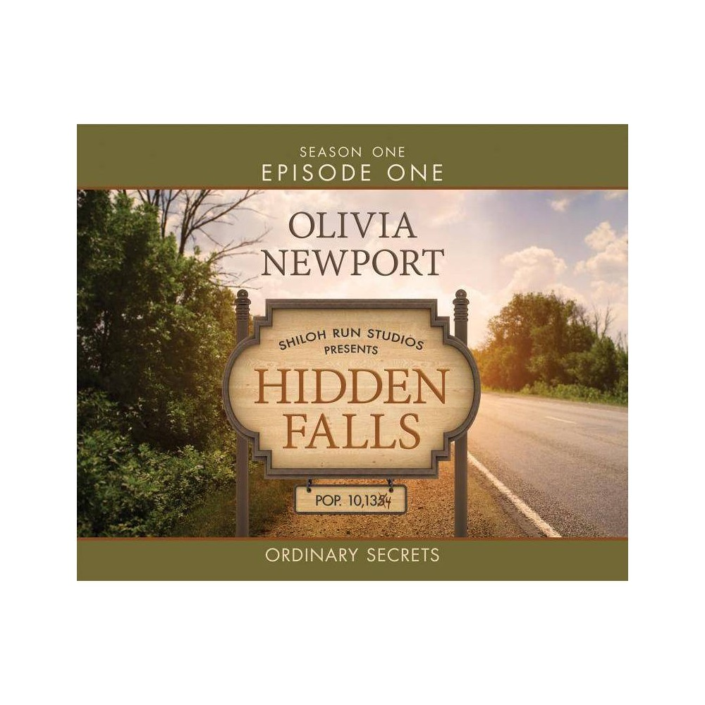 Ordinary Secrets - (Hidden Falls)by Olivia Newport (AudioCD) The small town of Hidden Falls is abuzz. Former students, friends, and loved ones are prepping for tonight's big event to honor Ted Quinn's many years of compassionate service. Quinn is reluctant about a night in the spotlight'��but is tenderly prodded by Sylvia, mayor of Hidden Falls and Quinn's dearest friend and confidante. Ethan and Nicole won't let the shadows of their pasts stop them from returning to Hidden Falls'��but only for Quinn'��no matter how much it hurts. Liam, a former student, and Jack, a town newcomer, are both hoping the night works toward their own gain'��or, if they'll admit it, their chance for redemption. Like Quinn, Dani and Lauren are mainstays in Hidden Falls. They keep close to home'��and have secrets to keep close too. Now it's time. The guests are seated, introductions are made, the spotlight shines on center stage...and the unthinkable leaves the entire town scrambling for the truth.