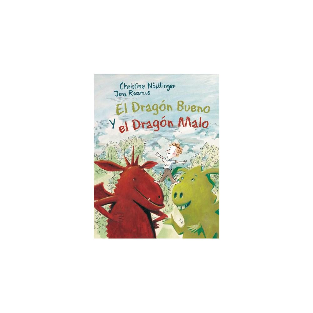 El dragón bueno y el dragón malo / Good Dragon and Bad Dragon (Hardcover) (Christine