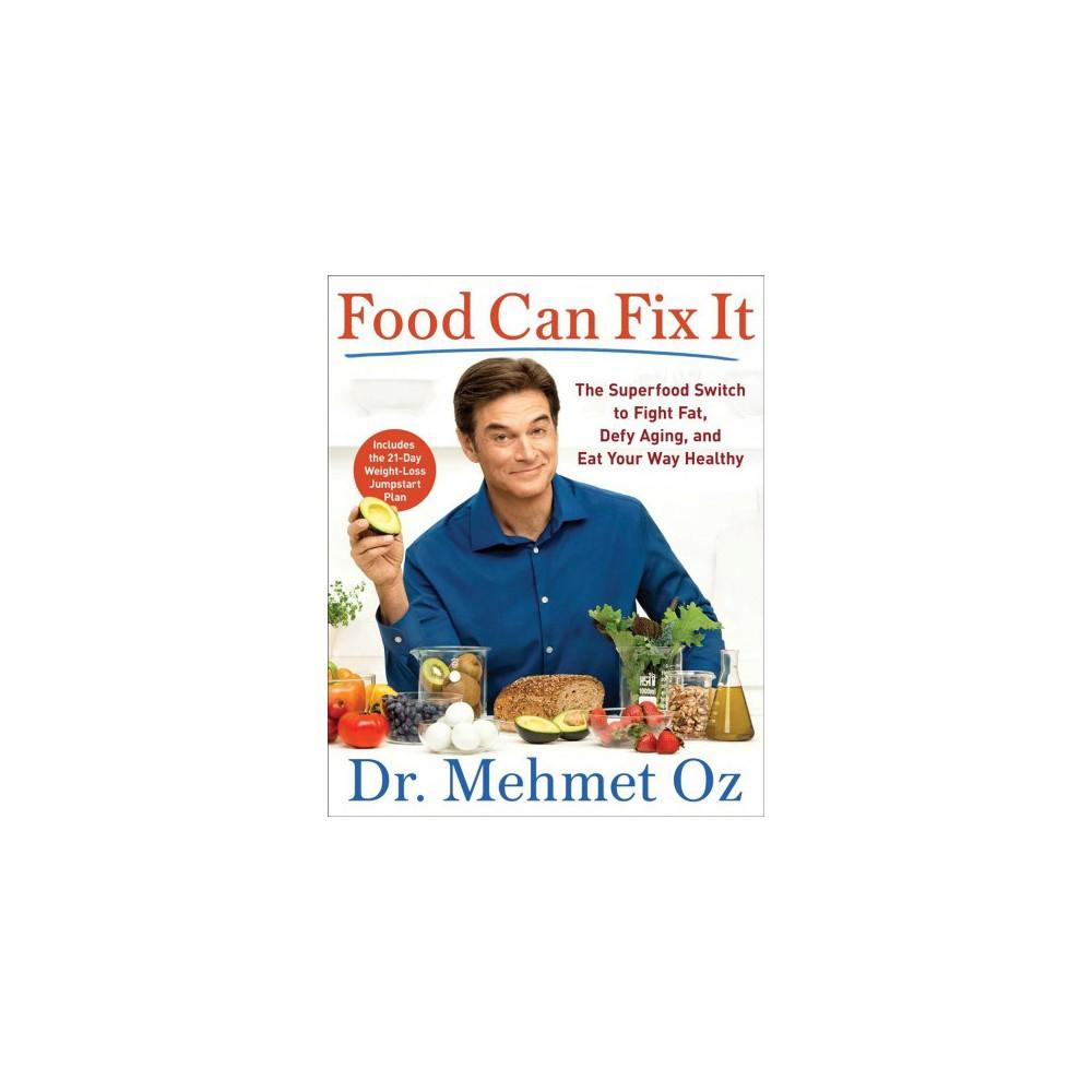 Food Can Fix It (Hardcover) (Dr Mehmet Oz)
