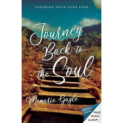 Journey Back to the Soul - by  Memarie Gayle (Paperback) - image 1 of 1