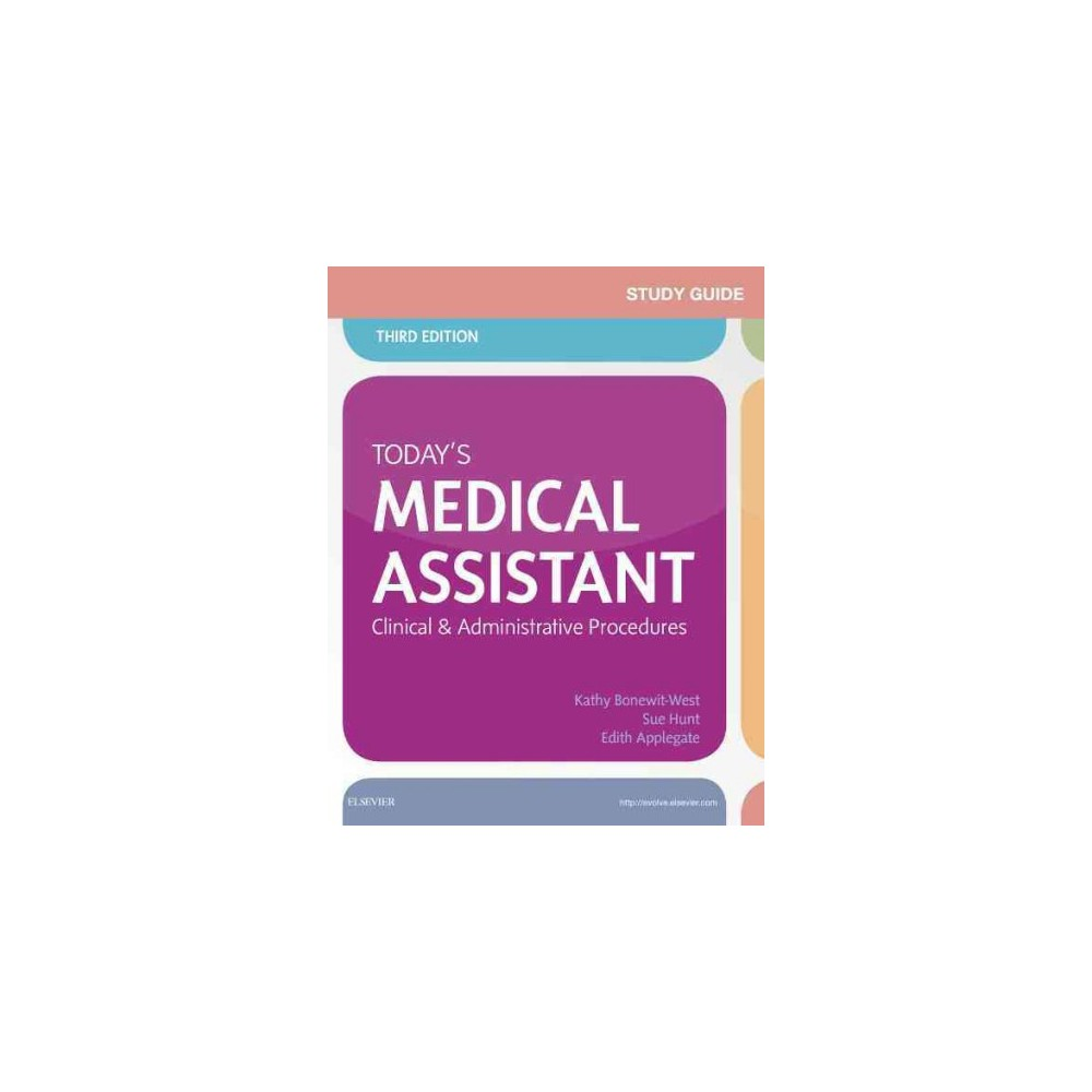 Today's Medical Assistant : Clinical and Administrative Procedures (Paperback) (Kathy Bonewit-West)
