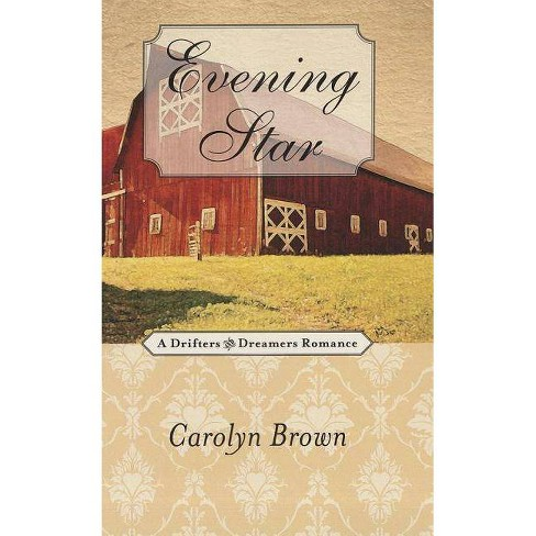 Evening Star - (Drifters and Dreamers Romances) by  Carolyn Brown (Paperback) - image 1 of 1